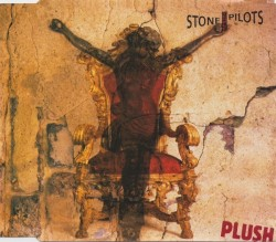 Plush by Stone Temple Pilots